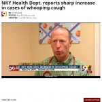 Northern Kentucky Health Officials Warn of a Large Increase in Whooping Cough Cases! Dr. Rob Interviewed…